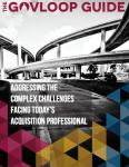 New Guide: Addressing the Complex Challenges of Today's Acquisition Professional